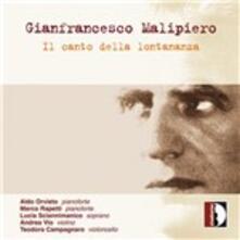 Canto Della Lontananza per Violino e Pianoforte - CD Audio di Gian Francesco Malipiero