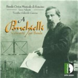 Concerto per banda - CD Audio di Amilcare Ponchielli