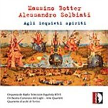 Agli inquieti spiriti - CD Audio di Alessandro Solbiati,Massimo Botter
