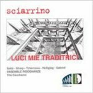 Luci Mie Traditrici - CD Audio di Salvatore Sciarrino