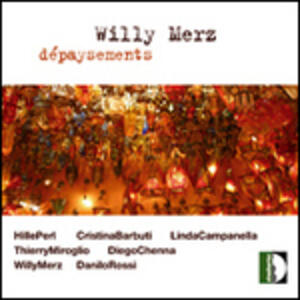 Depaysement - CD Audio di Willy Merz