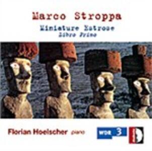 Miniature Estrose. Libro Primo - CD Audio di Marco Stroppa
