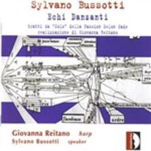 Echi danzanti - CD Audio di Sylvano Bussotti,Giovanna Reitano