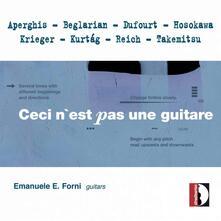 Ceci n'est pas une guitare - CD Audio di Emanuele Forni