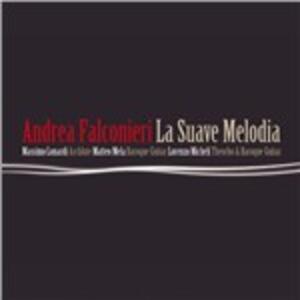 La suave melodia y su corrente - CD Audio di Andrea Falconiero