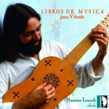 Libros de musica para vihuela - CD Audio di Massimo Lonardi