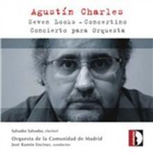 Seven Looks - Concerto per orchestra - CD Audio di Agustin Charles