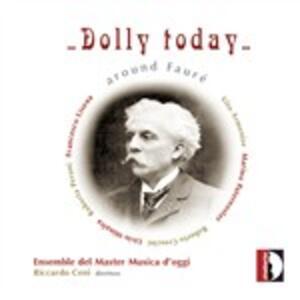 Dolly Today, around Fauré - CD Audio di Riccardo Ceni