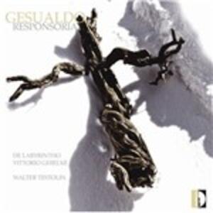 Responsoria - CD Audio di Carlo Gesualdo,Vittorio Ghelmi,De Labyrintho,Walter Testolin