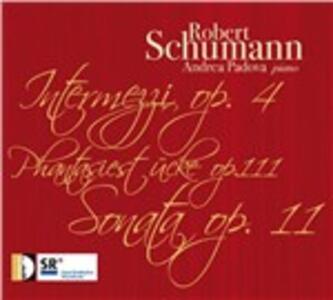 Intermezzi op.4 - Fantasiestück op.111 - Sonata op.11 - CD Audio di Robert Schumann,Andrea Padova