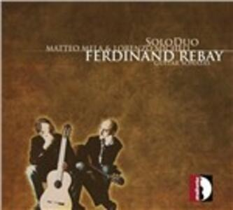Sonate per chitarra - CD Audio di Ferdinand Rebay,SoloDuo