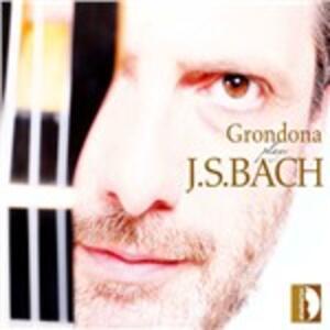 Grondona plays J.S. Bach - CD Audio di Johann Sebastian Bach,Stefano Grondona