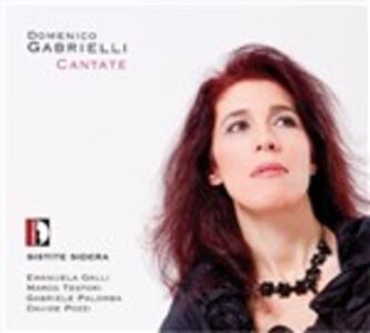 Cantate - CD Audio di Domenico Gabrielli,Sistite Sidera