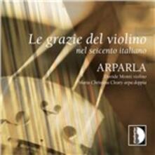 Le grazie del violino nel Seicento italiano - CD Audio di Davide Monti