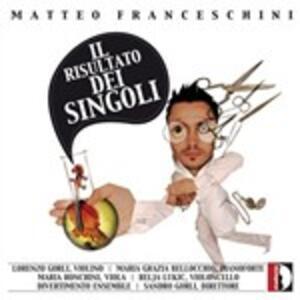 Il risultato dei singoli - CD Audio di Matteo Franceschini