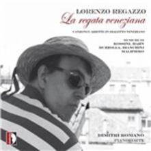 La regata veneziana. Canzoni e ariette in dialetto veneziano - CD Audio di Dimitri Romano,Lorenzo Regazzo