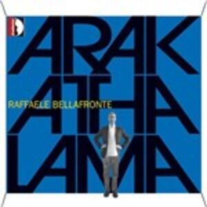 Arakathalama - CD Audio di Raffaele Bellafronte