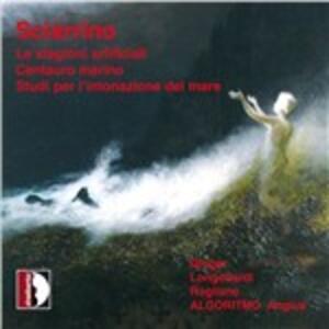 Le stagioni artificiali - Centauro marino - Studi per l'intonazione del mare - CD Audio di Salvatore Sciarrino