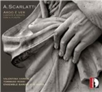Ardo è ver. Cantate e sonate con il flauto - CD Audio di Alessandro Scarlatti