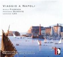 Viaggio a Napoli - CD Audio di Leonardo Leo,Francesco Durante,Nicola Fiorenza,Orchestra da camera Milano Classica,Marcello Scandelli