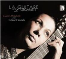 La guitare et l'organiste - CD Audio di César Franck,Laura Mondiello