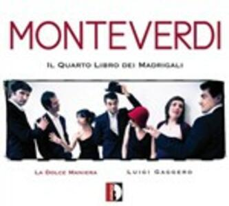 Il Quarto Libro Dei Madrigali - CD Audio di Claudio Monteverdi