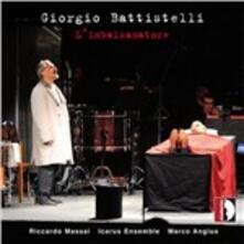 L'imbalsamatore. Monodramma giocoso in un atto - CD Audio di Giorgio Battistelli,Icarus Ensemble,Marco Angius,Riccardo Massai
