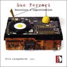Exercises d'improvisation - CD Audio di Luc Ferrari,Ciro Longobardi
