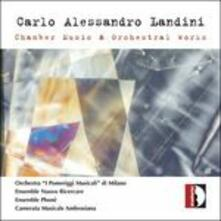 Musica da camera e opere orchestrali - CD Audio di Carlo Alessandro Landini