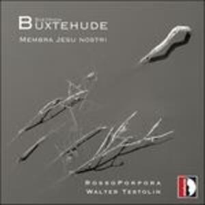 Membra Jesu Nostri - CD Audio di Dietrich Buxtehude