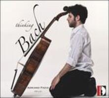 Thinking Bach - CD Audio di Johann Sebastian Bach,Adriano Fazio