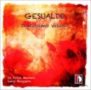 Dolcissimo Veleno - CD Audio di Carlo Gesualdo