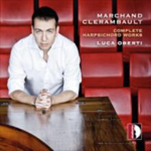 Opere complete per cembalo - CD Audio di Louis Marchand,Luca Oberti