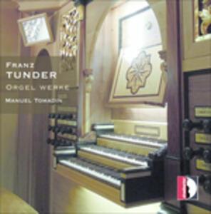 Opere per organo - CD Audio di Franz Tunder,Manuel Tomadin