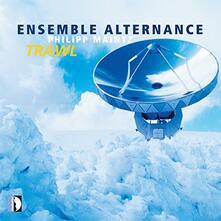 Trawl - CD Audio di Ensemble Alternance,Philipp Maintz