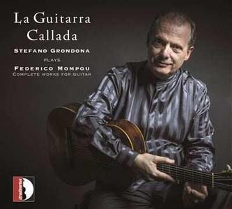 La guitarra callada - CD Audio di Domenico Scarlatti,Frederic Mompou,Stefano Grondona