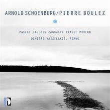 Pascal Gallois dirige Prague Modern - CD Audio di Pierre Boulez,Pascal Gallois,Arnold Schönberg,Dimitri Vassilakis,Prague Modern