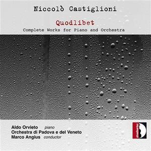 Quodlibet. Complete Works for Piano & Orchestra - CD Audio di Niccolò Castiglioni
