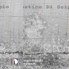 Concrezioni Sonore - CD Audio di Agostino Di Scipio