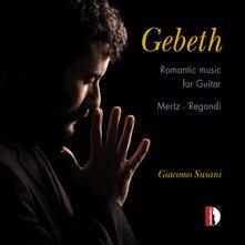 Gebeth. Romatic Music for Guitar - CD Audio di Johann Kaspar Mertz,Giulio Regondi,Giacomo Susani