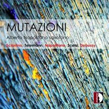 Mutazioni - CD Audio di Salvatore Sciarrino,Alberto Napolitano