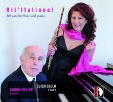 All'italiana! Belcanto for Flute and Piano - CD Audio di Bruno Canino,Raffaele Galli