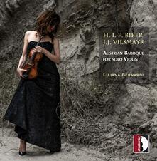 Austrian Baroque for solo Violin - CD Audio di Johann Joseph Vilsmayr,Liliana Bernardi
