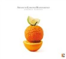 ArancioLimoneMandarino - CD Audio di Andrea Padova