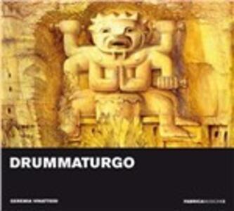 Drummaturgo - CD Audio di Geremia Vinattieri