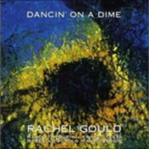 Dancin' On a Dime - CD Audio di Rachel Gould