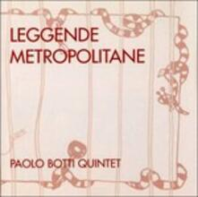 Leggende metropolitane - CD Audio di Paolo Botti