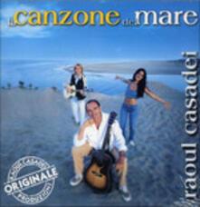 La Canzone Del Mare - CD Audio di Raoul Casadei