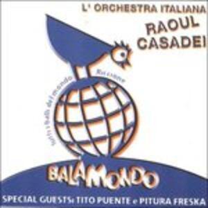 Balamondo - CD Audio di Raoul Casadei