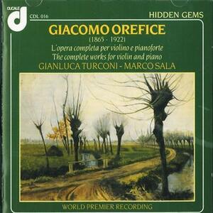 Opere complete per violino e pianoforte - CD Audio di Giacomo Orefice